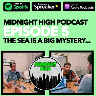 THE SEA IS A BIG MYSTERY... | EPISODE 5