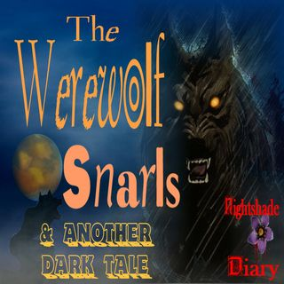 The Werewolf Snarls and Another Dark Tale | Podcast