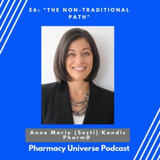 Episode 6-The Non-Traditional Pathway (Dr. Anne Marie Kondic)