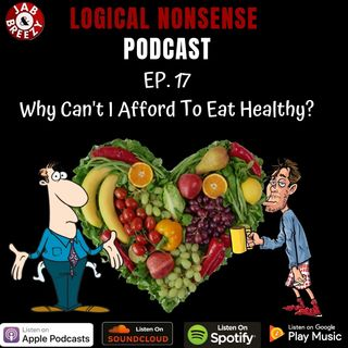 Episode 17 - Why Can't I Afford To Eat Healthy?