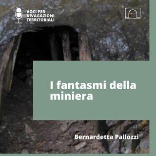 I fantasmi della miniera raccontati da Bernardetta Pallozzi