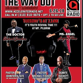 The Way Out Reloaded *Youth Revival 2018* 6-26-18
