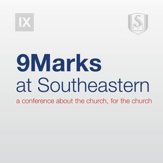Missions - Chuck Lawless | Session 5 — 9Marks at Southeastern 2018