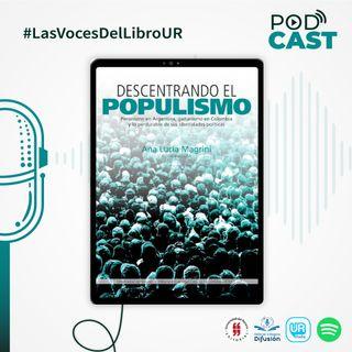 Descentrando el populismo. Peronismo en Argentina, gaitanismo en Colombia y lo perdurable de sus identidades políticas