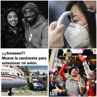 Coronavirus, Kobe Bryant, Rifa Avión Presidencial, Super Bowl LIV, El Halcón de Huamantla.
