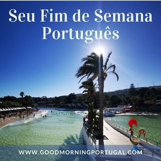Portugal news, weather & today: 'how was your weekend?'
