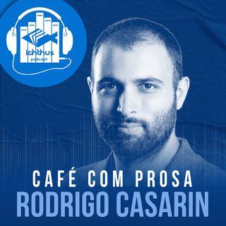 Rodrigo Casarin | Café com prosa