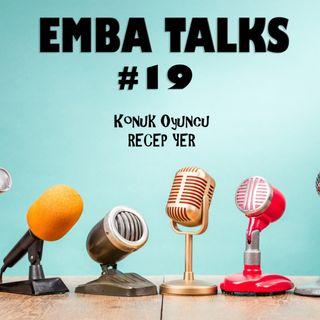 EMBA Talks #19 - Recep Yer