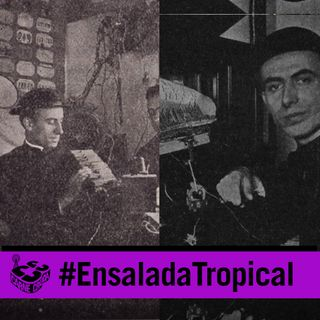 Castillejo, el cura que inventó un Spotify en los años 30 (ENSALADA TROPICAL - CARNE CRUDA #905)
