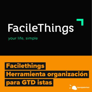 Facilethings - Herramienta de Organización para GTD istas