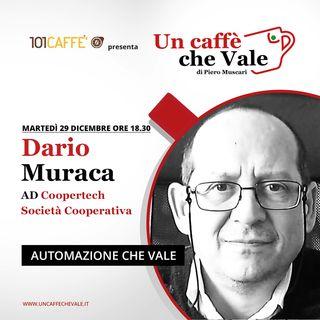 Dario Muraca: Automazione che vale
