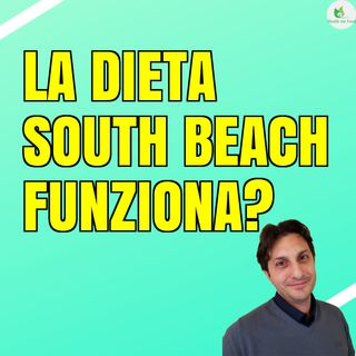 Episodio 17 - DIETA SOUTH BEACH - Una dieta dal note esotico