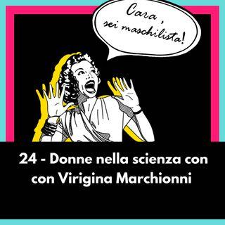 Donne nella scienza con Virginia Marchionni - EP 24