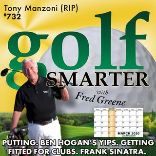 Putting. Ben Hogan's Yips. Getting Fitted for Clubs. Frank Sinatra & the Palm Springs Elite. Talking Golf with Tony Manzoni