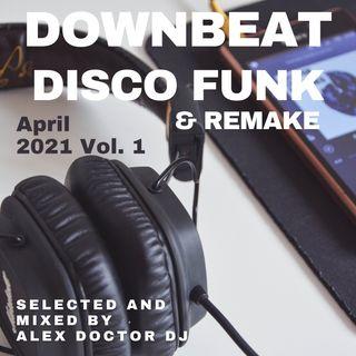 #109 - Downbeat Disco Funk & Remake - April 2021 - vol.1