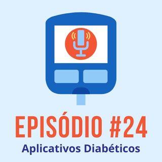 Episódio 24 - Aplicativos Diabéticos