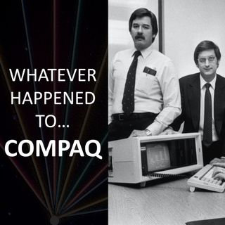 Whatever happened to...Compaq