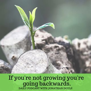 If you're not growing you're going backwards