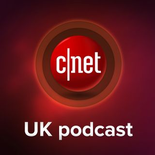 CNET UK Podcast