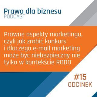 Prawne aspekty marketingu, czyli jak zrobić konkurs i dlaczego e-mail marketing może byc niebezpieczny nie tylko w kontekście RODO