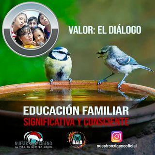 NUESTRO OXÍGENO Educación familiar significativa y consciente - Diana Marcela Redondo Valor Dialogo