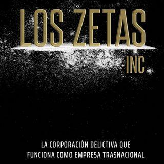 "La gran empresa del narco ""Los Zetas Inc."""