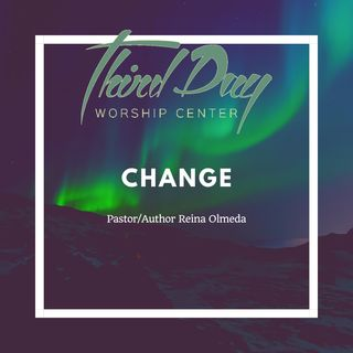 Change -Pastor/Author Reina Olmeda