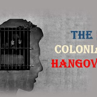 Episode 5 - The Colonial Hangover