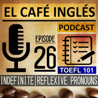 Reflexive & Indefinite Pronouns | The complete guide to the TOEFL | Ep. 09