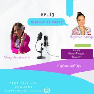 EP. 13 Hablemos de Podcast