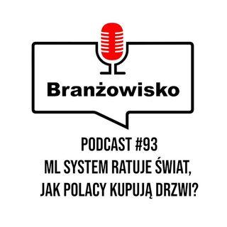 Branżowisko #93 - ML System ratuje świat? Jak Polacy kupują drzwi?