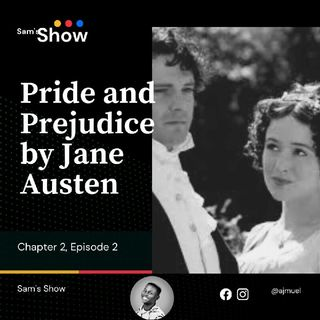 Pride & Prejudice Novel - Chapter 2, Episode 2