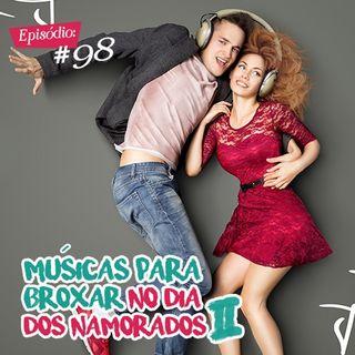 Troca o Disco #98: Músicas para broxar no dia dos namorados 2