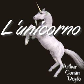l'unicorno - Arthur Conan Doyle