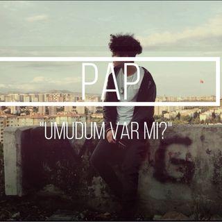 PAP-Umudum Var Mı