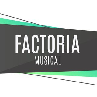 FACTORIA MUSICAL  29-05-2020 18-00