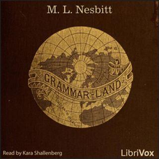 Grammar-Land by M.L. Nesbitt Little Article Rules of English Language Made Fun free Audiobook