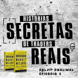 O Tenista de 298 ao Ano (Daljit Dhaliwal) - Episódio 6 Histórias Secretas de Traders Reais
