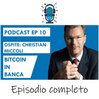 BITCOIN in BANCA ft Christian Miccoli (CONIO + HYPE) - EP 10 SEASON 2020