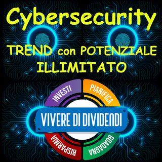 Cybersecurity TREND con POTENZIALE ILLIMITATO