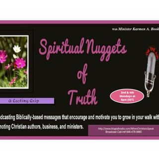 Spiritual Nuggets of Truth with Min. Karmen A. Booker: A Lasting Grip