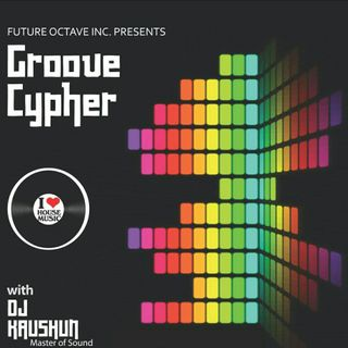 GROOVE CYPHER (SPECIAL BIRTHDAY EDITION TO SUNSHYNE FROM THE 209 MUCH LOVE)