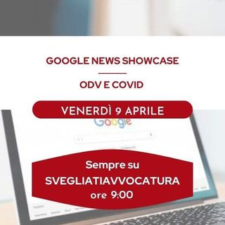 GOOGLE NEWS SHOWCASE - ODV E COVID #SvegliatiAvvocatura