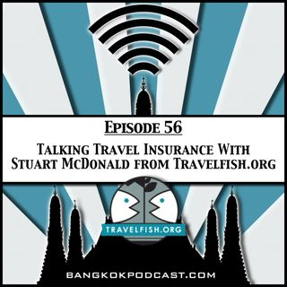 Talking Travel Insurance With Stuart McDonald from Travelfish.org [Season 2 Episode 56]
