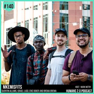 #140 - MKEMISFITS Team | Creative Storytelling to Inspire Action