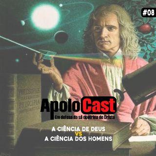 Apolocast #8 Ciência de Deus x Ciência dos Homens.mp3