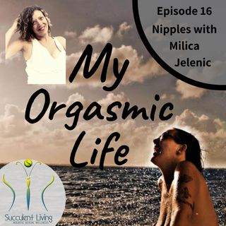 Ep 16 Let's Talk about Nipples with my Sexy Co-host Milica Jelenic