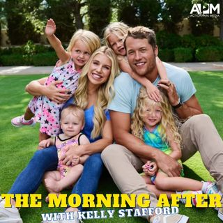 The morning after with Kelly Stafford