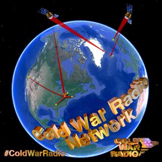 Cold War Radio - CWR#732 5_31_19
