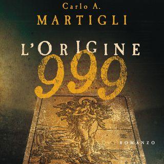 """Carlo A. Martigli """"999 L'origine"""""""